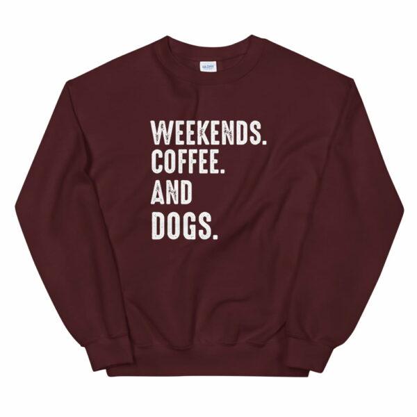 Weekends Coffee and Dogs Sweatshirt